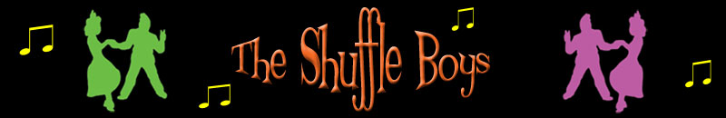 Welcome to The Shuffle Boys website